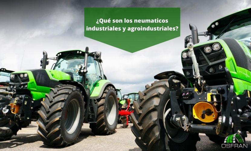 ¿Qué son los neumáticos industriales y agroindustriales?