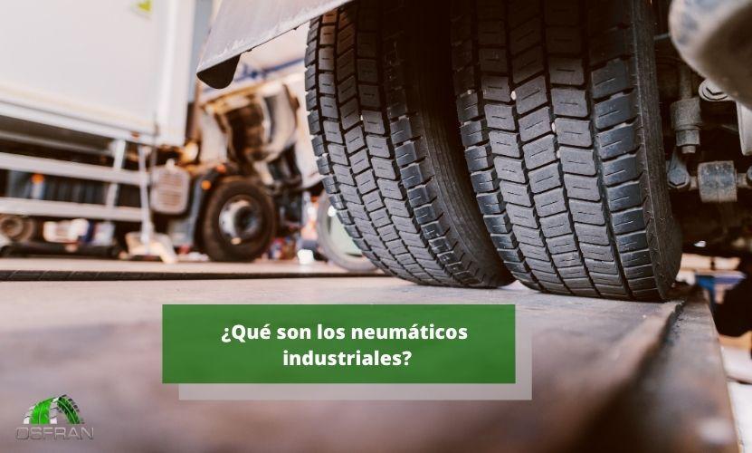 ¿Qué son los neumáticos industriales?