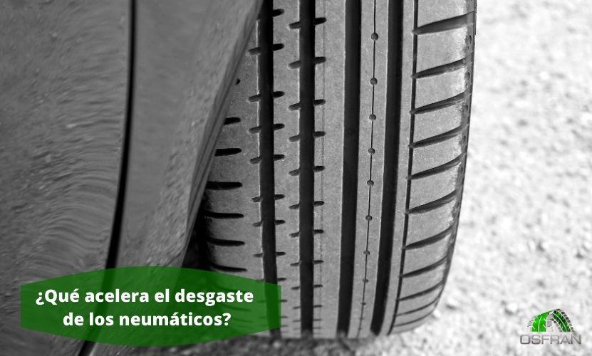 ¿Qué acelera el desgaste de los neumáticos?